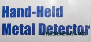 надпись hand-held metal detector